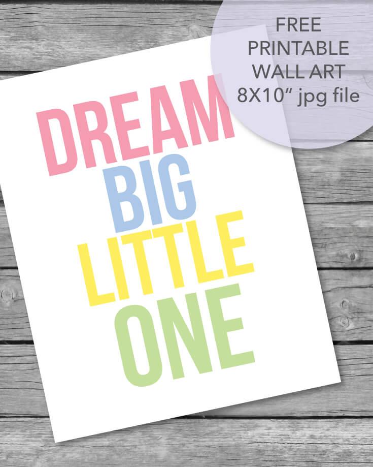 Free printable dream big little one wall art